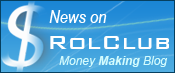 News on Rolclub Money Making Blog
